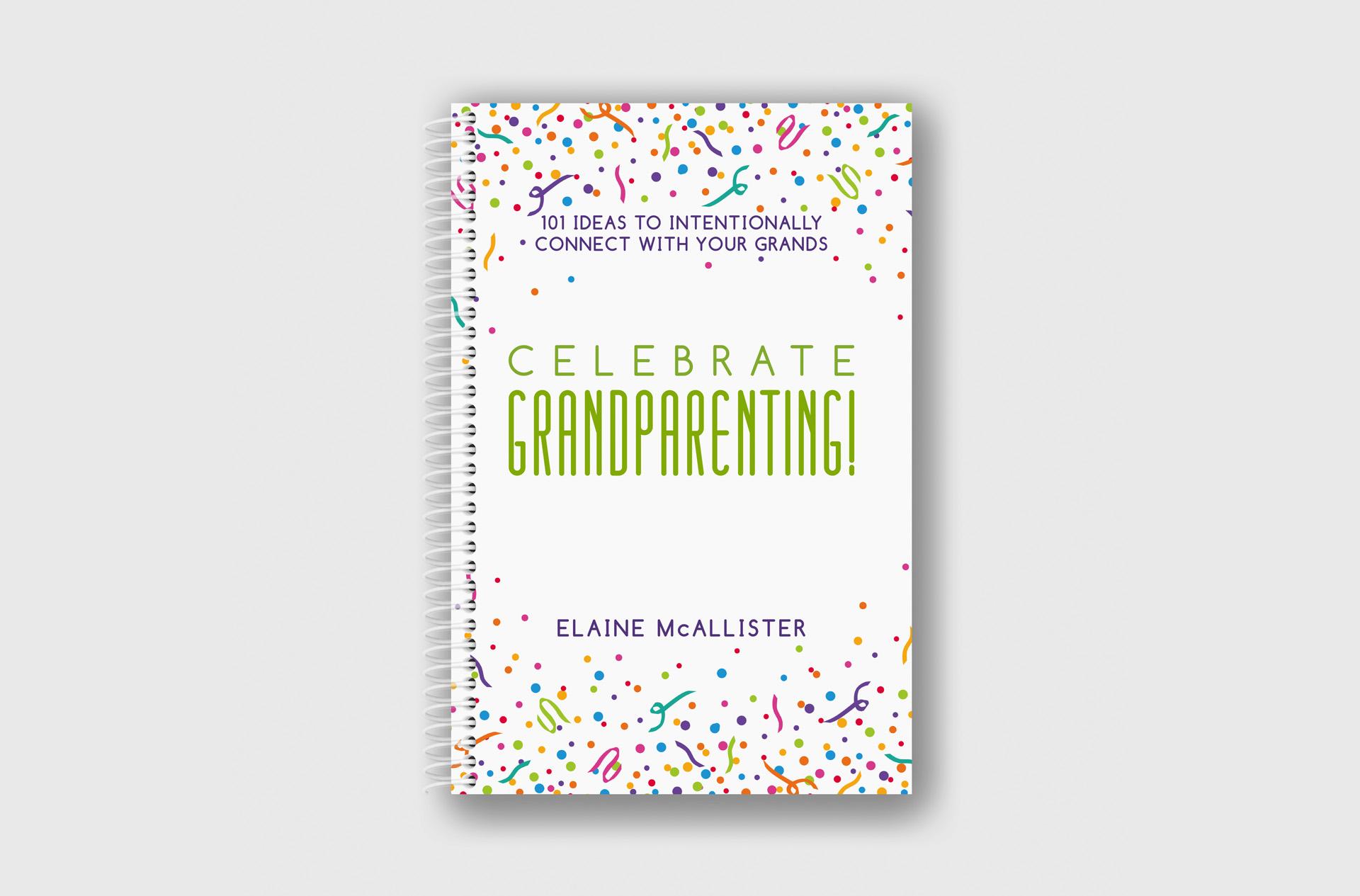 Celebrate Grandparenting by Elaine McAllister Book Cover Design